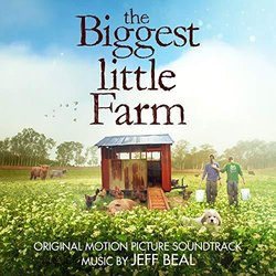 The Biggest Little Farm Soundtrack (Jeff Beal) - CD-Cover