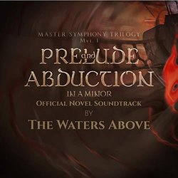 Prelude and Abduction In A Minor 声带 (The Waters Above) - CD封面
