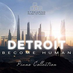 Detroit: Become Human - Piano Collection Soundtrack (Streaming Music Studios) - CD-Cover