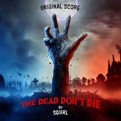 The Dead Don't Die -  Sqürl - 14/06/2019