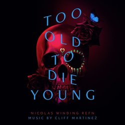 Too Old To Die Young - Cliff Martinez - 14/06/2019