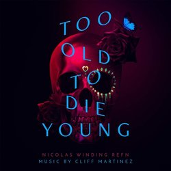 Too Old To Die Young Μουσική υπόκρουση (Various Artists, Cliff Martinez) - Κάλυμμα CD