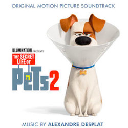The Secret Life of Pets 2 - Alexandre Desplat - 31/05/2019