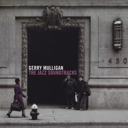 Gerry Mulligan - The Jazz Soundtracks Soundtrack (Gerry Mulligan, André Previn) - CD cover
