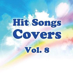 Hit Songs Covers Vol.8 - Various Artists - 07/06/2019