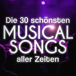 Die 30 schönsten Musical Songs aller Zeiten - Various Artists - 07/06/2019