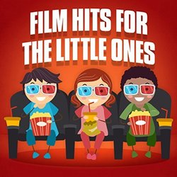 Film Hits For The Little Ones - Various Artists - 07/06/2019