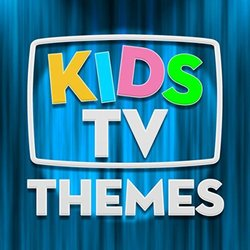 Kids TV Themes - Various Artists - 07/06/2019