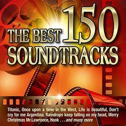 The Best 150 Soundtracks - Various Artists - 07/06/2019