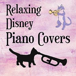 Relaxing Disney Piano Covers - Cat Trumpet, Various Artists - 07/06/2019