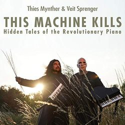 This Machine Kills: Hidden Tales of the Revolutionary Piano Bande Originale (Thies Mynther, Veit Sprenger) - Pochettes de CD