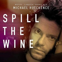 Mystify: A Musical Journey with Michael Hutchence: Spill the Wine Trilha sonora (Various Artists, Michael Hutchence) - capa de CD