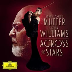 Across The Stars - John Williams, Anne-Sophie Mutter, Various Artists - 03/08/2019