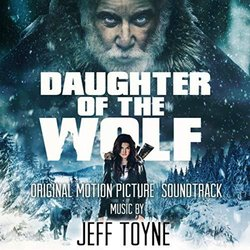 Daughter of the Wolf - Jeff Toyne - 05/07/2019