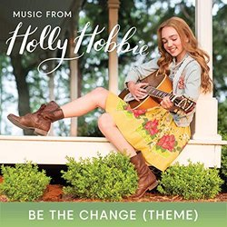 Holly Hobbie: Be the Change - Theme Song Soundtrack (Aimee Bessada, Holly Hobbie) - CD-Cover