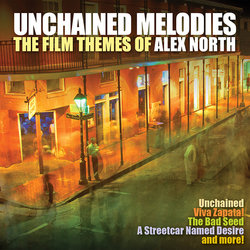 Unchained Melodies: Film Music of Alex North - Alex North - 05/07/2019