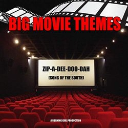 Song of the South: Zip-A-Dee-Doo-Dah - Big Movie Themes - 12/07/2019