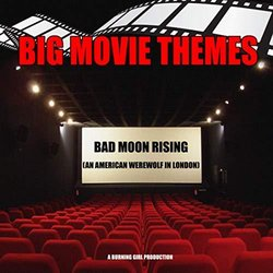 An American Werewolf in London: Bad Moon Rising - Big Movie Themes - 12/07/2019