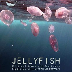 Jellyfish - Original Score and Outtakes Soundtrack (Christopher Bowen) - CD cover