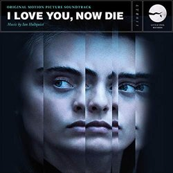 I Love You, Now Die Soundtrack (Ian Hultquist) - CD cover