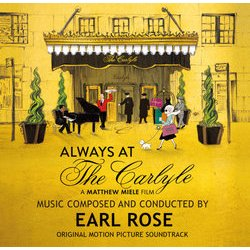 Always at the Carlyle Soundtrack (Earl Rose) - CD-Cover