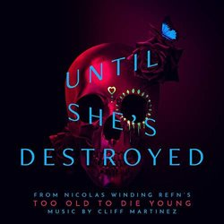 Too Old To Die Young: Until She's Destroyed Soundtrack (Cliff Martinez) - CD cover