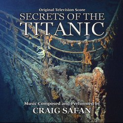 Secrets Of The Titanics Soundtrack (Craig Safan) - CD cover