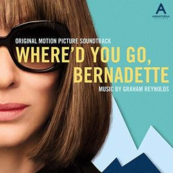 Where'd You Go, Bernadette - Graham Reynolds, Various Artists - 09/08/2019