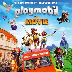 Playmobil: The Movie - Heitor Pereira, Various Artists - 02/08/2019