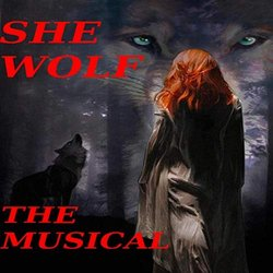 She Wolf - The Musical - Various Artists - 01/08/2019