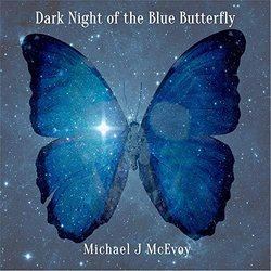 Dark Night of the Blue Butterfly - Michael J McEvoy - 26/07/2019