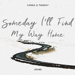 Carole & Tuesday: Someday I'll Find My Way Home Soundtrack (Akano ) - CD cover