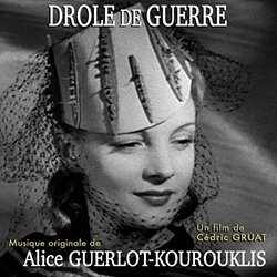 Drôle de guerre Soundtrack (Alice Guerlot Kourouklis) - CD-Cover