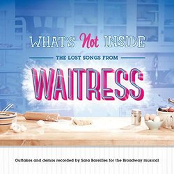 What's Not Inside: The Lost Songs from Waitress Soundtrack (Sara Bareilles) - CD cover