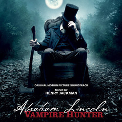 Abraham Lincoln: Vampire Hunter Colonna sonora (Henry Jackman) - Copertina del CD