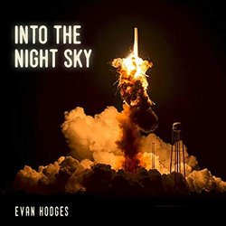 Into the Night Sky - Evan Hodges - 06/09/2019