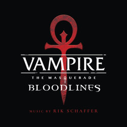 Vampire: The Masquerade - Bloodlines Soundtrack (Rik Schaffer) - CD-Cover