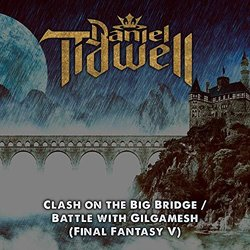 Final Fantasy V: Clash on the Big Bridge / Battle with Gilgamesh Soundtrack (Daniel Tidwell) - CD cover