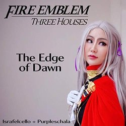 Fire Emblem: Three Houses: The Edge of Dawn - Cello and Piano Soundtrack (Israfelcello , Purpleschala ) - CD cover
