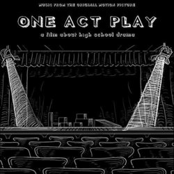 One Act Play: A Film About High School Drama Soundtrack (Will Patterson) - CD cover