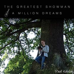 The Greatest Showman: A Million Dreams - Violin Version - Paul Kolodziej - 20/09/2019