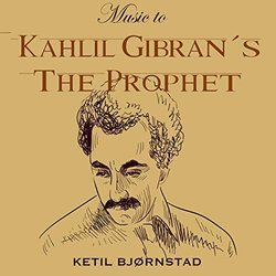 Music to Kahlil Gibran´s the Prophet Soundtrack (Ketil Bjornstad) - CD cover