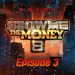 Show Me the Money 8 Episode 3 - Various Artists - 06/12/2019