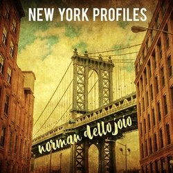 Norman Dello Joio: New York Profiles -   - 04/10/2019