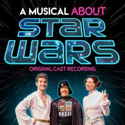 A Musical About Star Wars - Billy Recce, Billy Recce - 10/01/2020