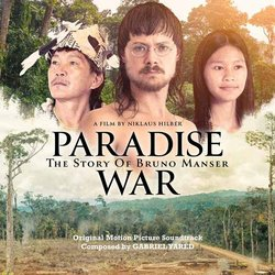 Paradise War: The Story of Bruno Manser Trilha sonora (Gabriel Yared) - capa de CD