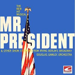 Mr. President & Other Show Stoppers from Irving Berlin's Broadway 声带 (Irving Berlin, Douglas Gamley Orchestra) - CD封面