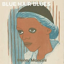 Blue Hair Blues - Henry Mancini 聲帶 (Henry Mancini) - CD封面