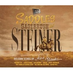 Saddles, Sagebrush and Steiner: Western Scores of Max Steiner Bande Originale (Max Steiner) - Pochettes de CD