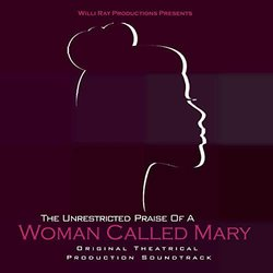 The Unrestricted Praise of a Woman Called Mary Soundtrack (Willi Ray McKnight) - CD cover
